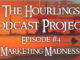 Hourlings Podcast Episode 4: Marketing Madness