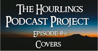 Hourlings Podcast E9: Covers
