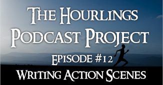 Hourlings Podcast E12: Writing Action Scenes