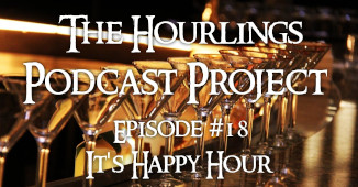 Hourlings Podcast E18: It's Happy Hour!