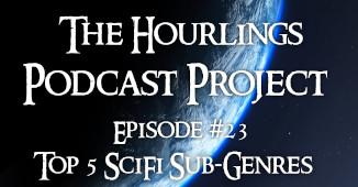 Hourlings Podcast E23: Top 5 SciFi Sub-Genres